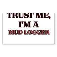 Trust Me, I'm a Mud Logger Decal