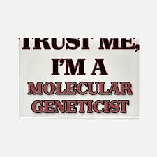 Trust Me, I'm a Molecular Geneticist Magnets