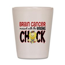 Brain Cancer Messed With Wrong Chick Shot Glass