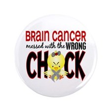 """Brain Cancer Messed With Wrong Chick 3.5"""" Button ("""