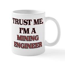 Trust Me, I'm a Mining Engineer Mugs