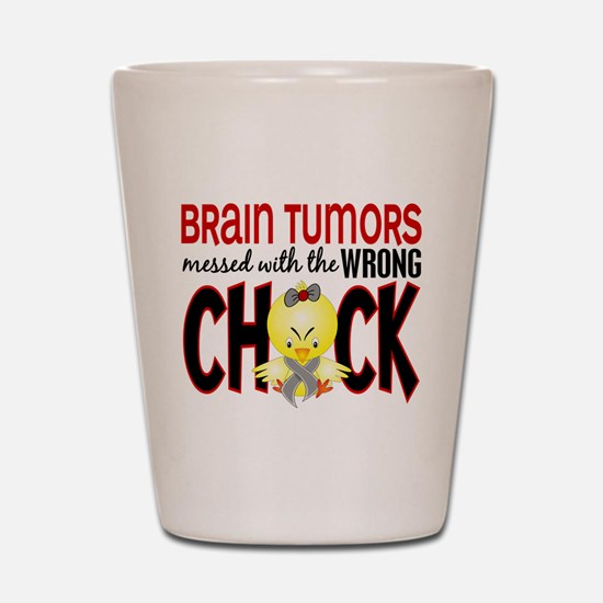 Brain Tumors Messed With Wrong Chick Shot Glass