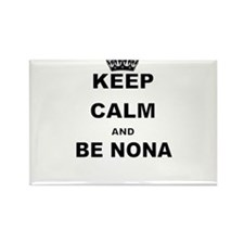 KEEP CALM AND BE NONA Magnets