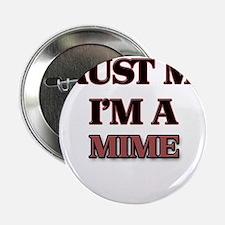 "Trust Me, I'm a Mime 2.25"" Button"