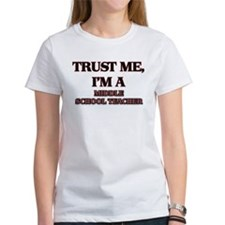 Trust Me, I'm a Middle School Teacher T-Shirt