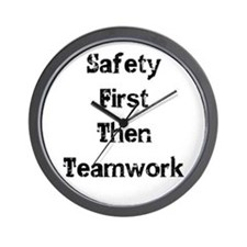 Safety First Then Teamwork Wall Clock