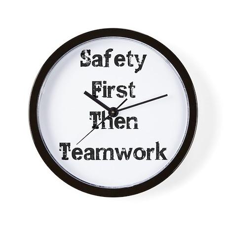 Safety First Then Teamwork Wall Clock