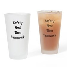 Safety First Then Teamwork Drinking Glass