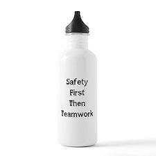 Safety First Then Teamwork Water Bottle