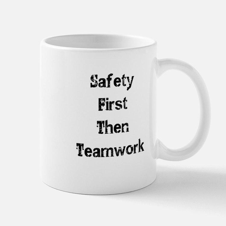 Safety First Then Teamwork Mugs