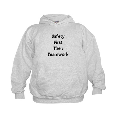 Safety First Then Teamwork Hoodie