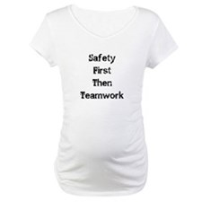 Safety First Then Teamwork Shirt