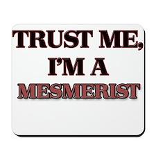Trust Me, I'm a Mesmerist Mousepad