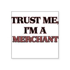 Trust Me, I'm a Merchant Sticker
