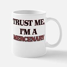 Trust Me, I'm a Mercenary Mugs