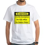 Warning! Overly Caucasian White T-Shirt