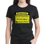 Warning! Overly Caucasian Women's Dark T-Shirt