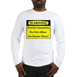 Warning! Overly Caucasian Long Sleeve T-Shirt