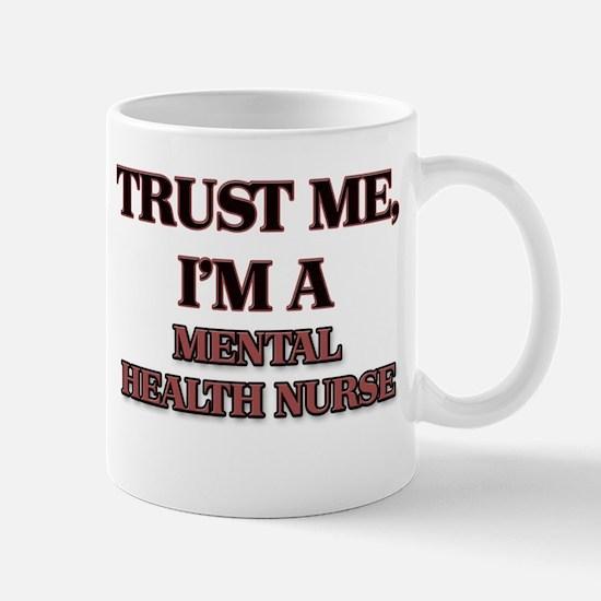 Trust Me, I'm a Mental Health Nurse Mugs