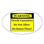 Warning! Overly Caucasian Oval Sticker