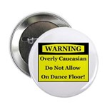 Warning! Overly Caucasian Button