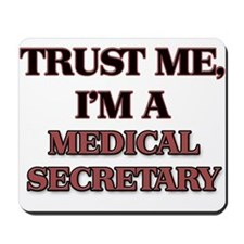 Trust Me, I'm a Medical Secretary Mousepad