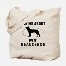 Ask Me About My Beauceron Tote Bag