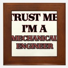 Trust Me, I'm a Mechanical Engineer Framed Tile