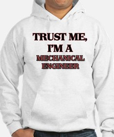 Trust Me, I'm a Mechanical Engineer Hoodie