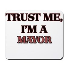 Trust Me, I'm a Mayor Mousepad