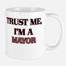 Trust Me, I'm a Mayor Mugs