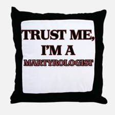 Trust Me, I'm a Martyrologist Throw Pillow