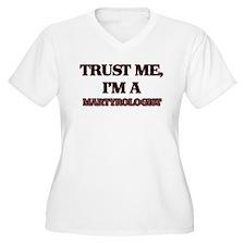 Trust Me, I'm a Martyrologist Plus Size T-Shirt