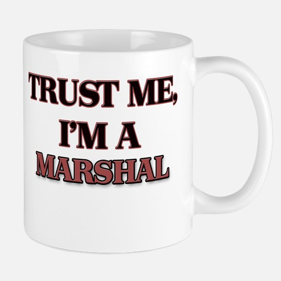 Trust Me, I'm a Marshal Mugs