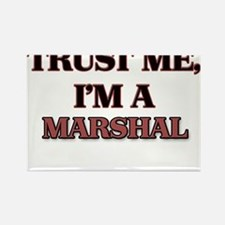 Trust Me, I'm a Marshal Magnets