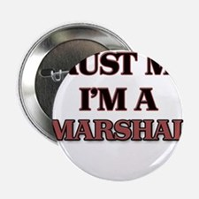 """Trust Me, I'm a Marshal 2.25"""" Button"""