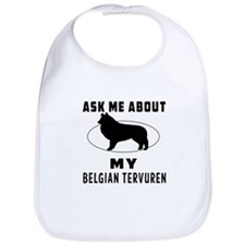 Ask Me About My Belgian Tervuren Bib