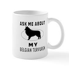 Ask Me About My Belgian Tervuren Small Mug