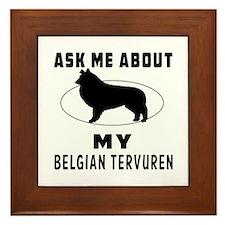 Ask Me About My Belgian Tervuren Framed Tile