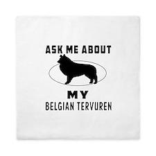 Ask Me About My Belgian Tervuren Queen Duvet