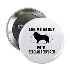"""Ask Me About My Belgian Tervuren 2.25"""" Button"""