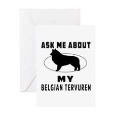 Ask Me About My Belgian Tervuren Greeting Card