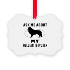 Ask Me About My Belgian Tervuren Ornament