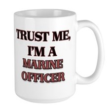 Trust Me, I'm a Marine Officer Mugs