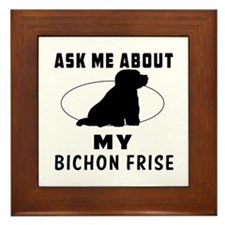 Ask Me About My Bichon Frise Framed Tile