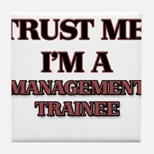 Trust Me, I'm a Management Trainee Tile Coaster