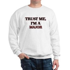 Trust Me, I'm a Major Sweatshirt