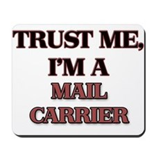 Trust Me, I'm a Mail Carrier Mousepad