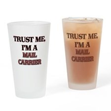 Trust Me, I'm a Mail Carrier Drinking Glass