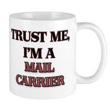 Trust Me, I'm a Mail Carrier Mugs